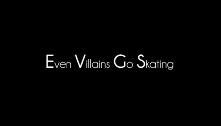 Skate[Slate] Even Villains Go Skating Title